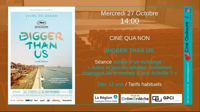 Ciné Qua Non - BIGGER THAN US - 27/10/2021 - 14h00