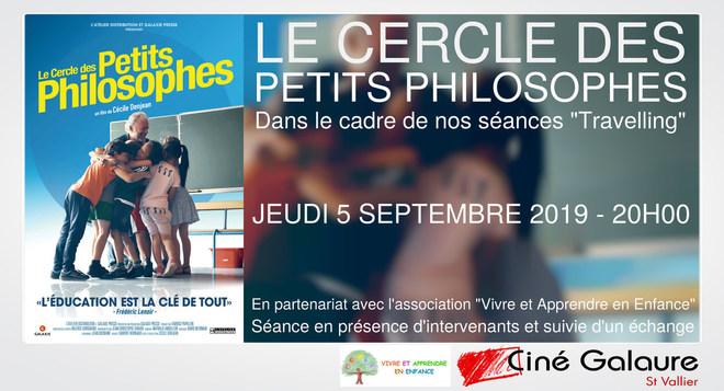 """Séance """"Travelling"""" - LE CERCLE DES PETITS PHILOSOPHES - Jeudi 5 septembre - 20h00 - En présence de l'association """"Vivre et Apprendre en Enfance"""" - Séance suivie d'un échange"""