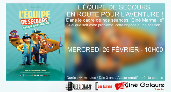 """Séance """"Ciné Marmaille"""" - L'ÉQUIPE DE SECOURS : EN ROUTE POUR L'AVENTURE ! - MERCREDI 26 FÉVRIER - 10H00"""